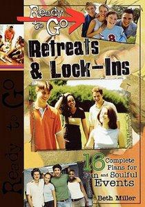 Ready to Go: Retreats and Lock-Ins