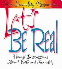 Teen Sexuality Resources: Lets Be Real