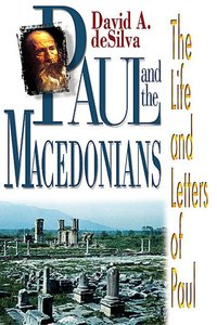 Paul and the Macedonians (The Life And Letters Of Paul Series)