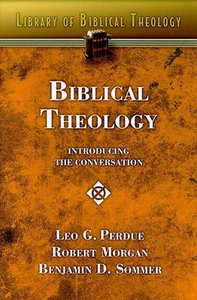 Biblical Theology: Introducing the Converstaion (#03 in Library Of Biblical Theology Series)