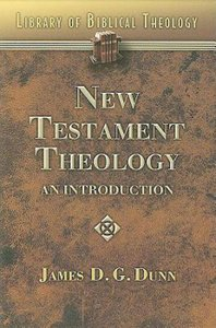 New Testament Theology: An Introduction (#02 in Library Of Biblical Theology Series)