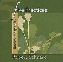 Radical Hospitality (Five Practices Of Fruitful Series)