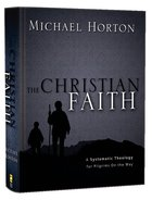 Christian Faith, The: A Systematic Theology For Pilgrims on the Way