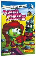 Princess Petunia and the Good Knight (I Can Read!1/veggietales Series) Paperback