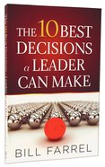 The 10 Best Decisions a Leader Can Make Paperback