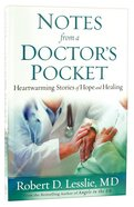 Notes From a Doctor's Pocket: Heartwarming Stories of Hope and Healing Paperback