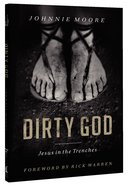 Dirty God: Jesus in the Trenches Paperback