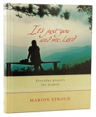 It's Just You and Me, Lord Hardback