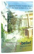 Towards Belief (Discussion Guide) Paperback