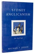 Sydney Anglicanism: An Apology Paperback
