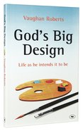 God's Big Design (New Larger Format) Paperback