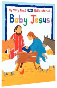 Baby Jesus (My Very First Big Bible Stories Series)