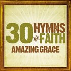 30 Hymns of the Faith: Amazing Grace