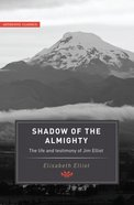 The Shadow of the Almighty (Authentic Classics Series) Paperback