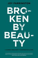 Broken By Beauty Paperback