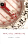 Faith Lacking Understanding Paperback