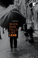 When Rain Falls Like Lead Paperback