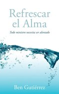 Refrescar El Alma (Refresh: Every Minister Needs Encouragement) Paperback