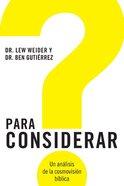 Para Considerar (Consider: An Analysis Of The Biblical Worldview) Paperback