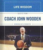 Coach John Wooden (Life Wisdom Series) Hardback