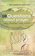 10 Questions About Prayer Every Christian Must Answer Paperback