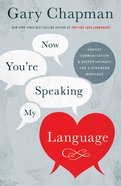 Now You're Speaking My Language Paperback