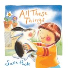 All These Things (Pupfish Series) Board Book