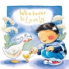 Whatever is Lovely (Pupfish Series) Board Book