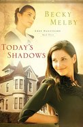 Today's Shadows (#03 in Lost Sanctuary Series) Paperback
