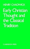 Early Christian Thought and Classical Tradition Paperback