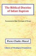 The Biblical Doctrine of Infant Baptism Paperback