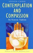 Contemplation and Compassion (Traditions Of Christian Spirituality Series) Paperback