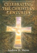 Celebrating the Christian Centuries Paperback