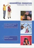 Assemblies Resources Through the Year Paperback
