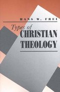 Types of Christian Theology Paperback