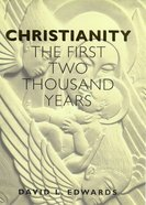 Christianity the First Two Thousand Years