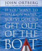 If You Want to Walk on Water You've Got to Get Out of the Boat (Miniature Edition) Hardback
