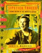 Lipstick Traces: A Secret History of the Twentieth Century Paperback
