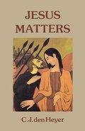 Jesus Matters Paperback