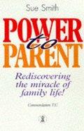 Power to Parent