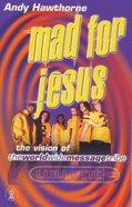 Mad For Jesus Paperback