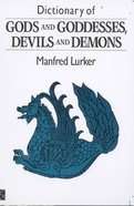 Dictionary of Gods and Goddesses Devils and Demons Hardback