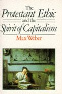Protestant Ethic and the Spirit of Capitalism Paperback