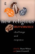 New Religious Movements: Challenge and Response Paperback