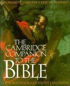 Cambridge Companion to the Bible ,The Hardback