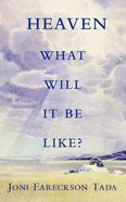Heaven What Will It Be Like? Paperback