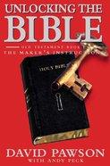 Unlocking the Bible OT #01: The Maker's Instructions Paperback
