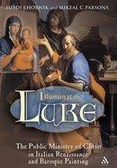 Illuminating Luke Volume 2 Paperback