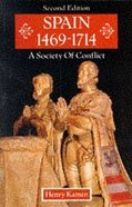 Spain 1469-1714 a Society in Conflict Paperback
