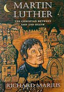 Martin Luther: The Christian Between God and Death Hardback
